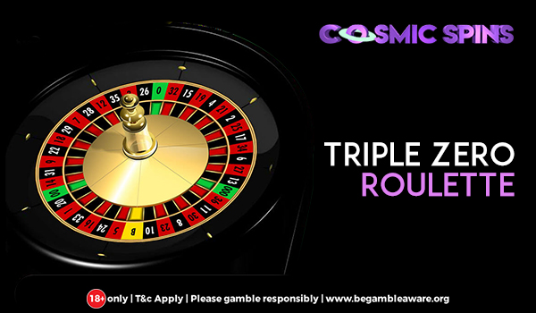 Triple Zero Roulette - All You Need to Know About the Newest Variant of Roulette